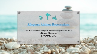 Visit Places With Allegiant Airlines Flights And Make Ultimate Memories
