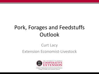 Pork, Forages and Feedstuffs Outlook