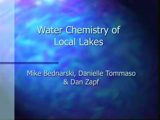 Water Chemistry of  Local Lakes