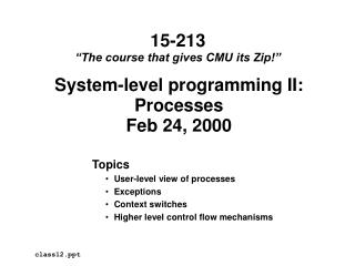 System-level programming II: Processes Feb 24, 2000