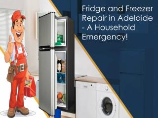 Fridge and Freezer Repair in Adelaide - A Household Emergency!