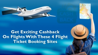 Get Exciting Cashback On Flights With These 4 Flight Ticket Booking Sites