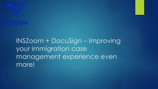 INSZoom DocuSign – Improving your immigration case management experience even more! | INSZoom