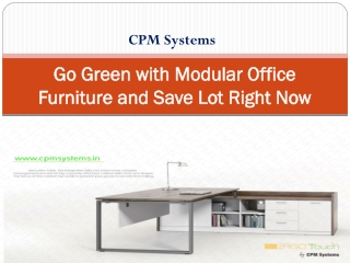 Go Green with Modular Office Furniture and Save Lot Right Now