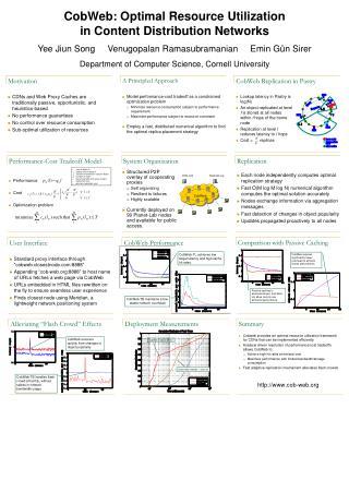 CobWeb: Optimal Resource Utilization in Content Distribution Networks Yee Jiun Song Venugopalan Ramasubramanian