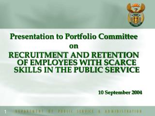 Presentation to Portfolio Committee  on RECRUITMENT AND RETENTION OF EMPLOYEES WITH SCARCE SKILLS IN THE PUBLIC SERVICE