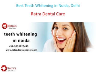 Best Teeth Whitening in Noida, Delhi