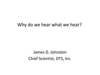 Why do we hear what we hear?
