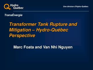 Transformer Tank Rupture and Mitigation – Hydro-Québec Perspective