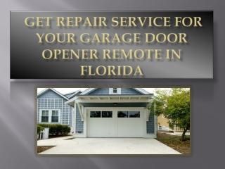 Get repair service for your garage door opener remote in Florida
