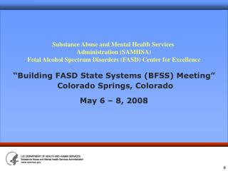 Substance Abuse and Mental Health Services  Administration (SAMHSA) Fetal Alcohol Spectrum Disorders (FASD) Center for E