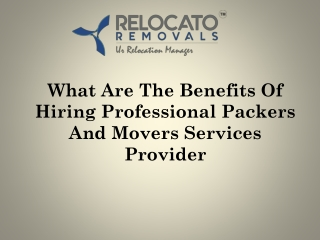What are the Benefits of Hiring Professional Packers and Movers