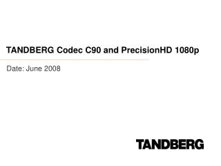 TANDBERG Codec C90 and PrecisionHD 1080p