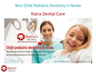Best Child Pediatric Dentistry in Noida
