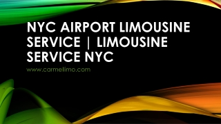 NYC Airport Limo Service - Reserve Best Rates Now | Carmellimo