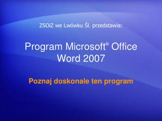 Program Microsoft ®  Office  Word  2007