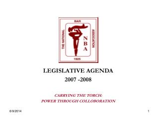 LEGISLATIVE AGENDA 2007 -2008 CARRYING THE TORCH:  POWER THROUGH COLLOBORATION