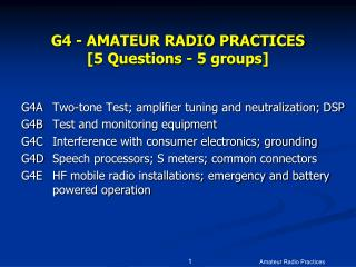 G4 - AMATEUR RADIO PRACTICES  [5 Questions - 5 groups]