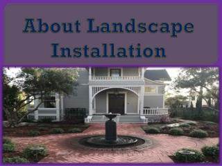 About Landscape Installation