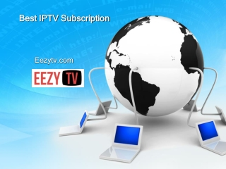 Check Out for Best IPTV Subscription - Eezytv.com