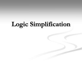 Logic Simplification