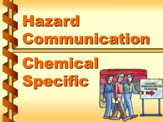 Hazard Communication  Chemical Specific
