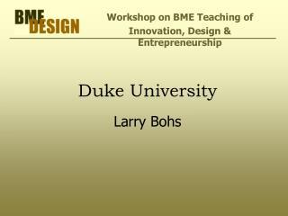 Duke University Larry Bohs