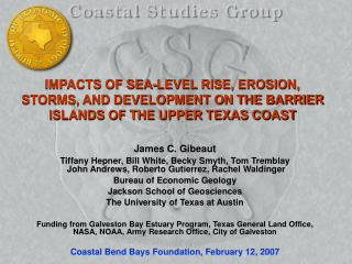 IMPACTS OF SEA-LEVEL RISE, EROSION, STORMS, AND DEVELOPMENT ON THE BARRIER ISLANDS OF THE UPPER TEXAS COAST