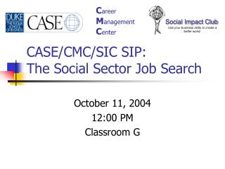 CASE/CMC/SIC SIP:  The Social Sector Job Search