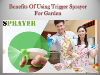 Benefits Of Using Trigger Sprayer For Household and Garden