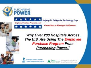 Why Over 200 Hospitals Across The U.S. Are Using The  Employee Purchase Program  From  Purchasing Power!!