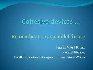 Cohesive devices… .