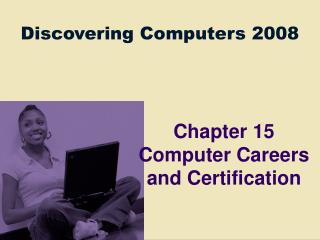 Chapter 15 Computer Careers and Certification
