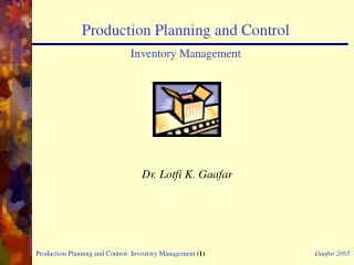 Production Planning and Control Inventory Management