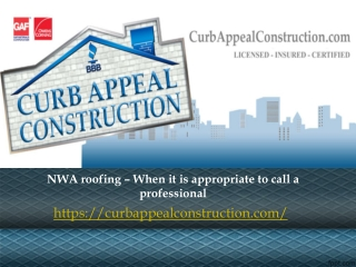 NWA roofing – When it is appropriate to call a professional