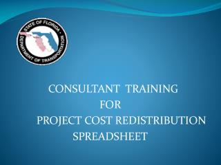 CONSULTANT  TRAINING  FOR         PROJECT COST REDISTRIBUTION  SPREADSHEET