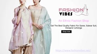 Buy The Latest Designs For Lehenga, Saree, & Salwar Suits