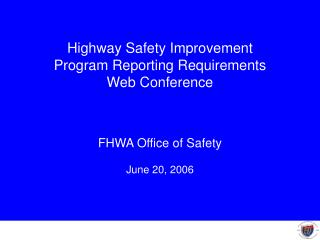 Highway Safety Improvement Program Reporting Requirements   Web Conference