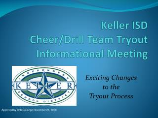 Keller ISD Cheer/Drill  Team Tryout  Informational Meeting