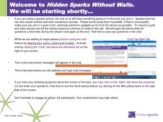 Welcome to  Hidden Sparks Without Walls.  We will be starting shortly…
