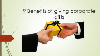 9 Benefits Of Giving Corporate Gifts | Corporate Gifts Companies