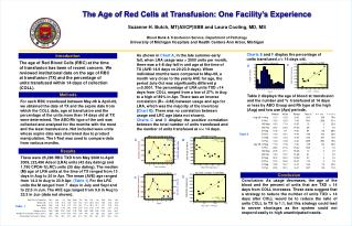 The Age of Red Cells at Transfusion: One Facility's Experience Suzanne H. Butch, MT(ASCP)SBB and Laura Cooling, MD, MS