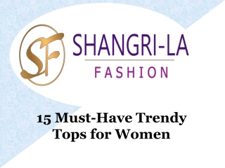 15 must have trendy tops for women