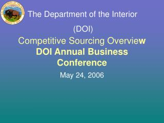 Competitive Sourcing Overvie w DOI Annual Business Conference