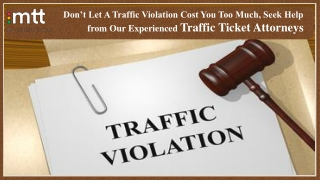 Don't Let A Traffic Violation Cost You Too Much, Seek Help from Our Experienced Traffic Ticket Attorneys