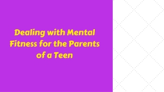 Dealing with Mental Fitness for the Parents of a Teen