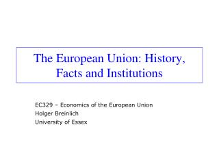 The European Union: History, Facts and Institutions