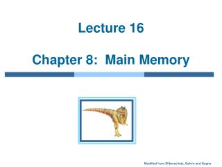 Lecture 16  Chapter 8:  Main Memory