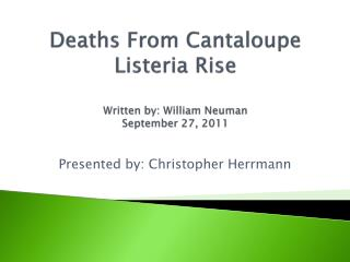 Deaths From Cantaloupe Listeria Rise Written by: William Neuman September 27, 2011