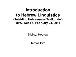 Introduction  to Hebrew Linguistics (' Inleiding Hebreeuwse Taalkunde')  UvA,  Week 4, February 24,  2011